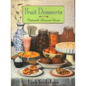 0060164522 - Lisa Yockelson: Fruit Desserts: Delectable Seasonal Sweets - Buch