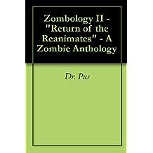 """Zombology II - """"Return of the Reanimates"""" - A Zombie Anthology"""