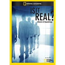 Is It Real? Ghosts & Hauntings
