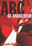 ABC of Anarchism, Alexander Berkman and Peter Newell, 0900384034