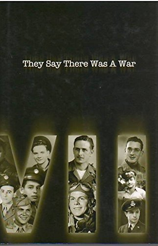 They Say There Was A War (Veterans' Oral History)