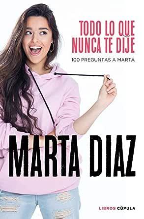 Todo lo que nunca te dije: 100 preguntas a Marta (Otros