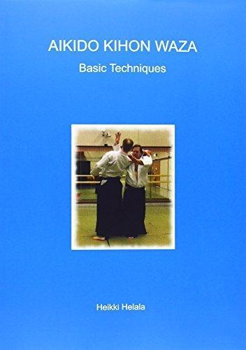 Aikido Kihon Waza - Basic Techniques by Heikki Helala (2012-07-26) pdf