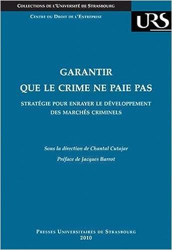 Lire Garantir que le crime ne paie pas : Stratégie pour enrayer le développement des marchés criminels pdf epub