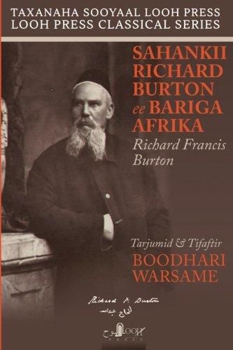 Sahankii Richard Burton ee Bariga Afrika (Looh Press Classical Series) (Volume 1) (Somali Edition)