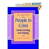 People in Crisis : Understanding and Helping, Hoff, Lee A., 0201129272