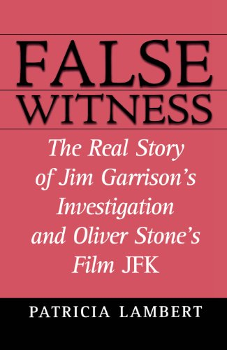 False witness the real story of jim garrisons investigation and false witness the real story of jim garrisons investigation and oliver stones film jfk by fandeluxe Images