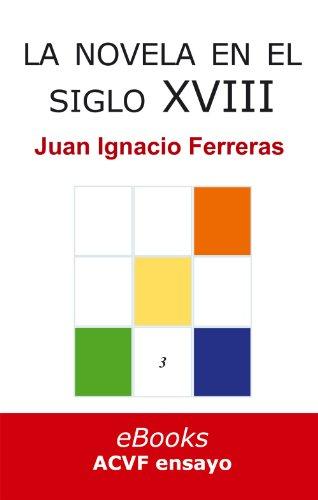 La novela en el siglo XVIII (Estudios históricos de literatura española nº 3) (Spanish Edition)