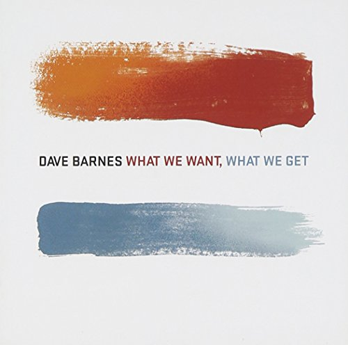 What We Want, What We Get Album Cover