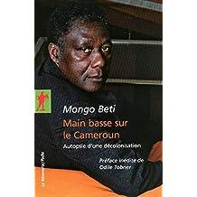 Main basse sur le Cameroun: Autopsie d'une décolonisation