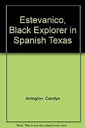 Estevanico, Black Explorer in Spanish Texas