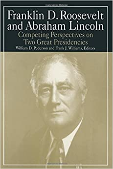 Book Franklin D.Roosevelt and Abraham Lincoln: Competing Perspectives on Two Great Presidencies (M. E. Sharp Library of Franklin D. Roosevelt Studies)