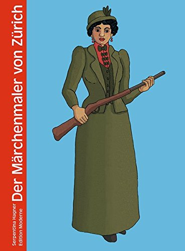 Der Märchenmaler von Zürich Gebundenes Buch – 1. Juli 2017 Serpentina Hagner Edition Moderne 3037311657 Comic / Graphic Novel