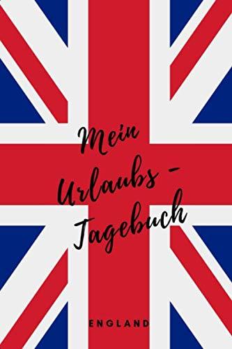 Mein Urlaubs - Tagebuch England: Notizbuch A5 liniert mit Linien (6x9) für die Reise, für den Urlaub / modisches Tagebuch und Logbuch 108 Seiten Groß Britanien (German Edition) (Guide To Sonnenbrille)