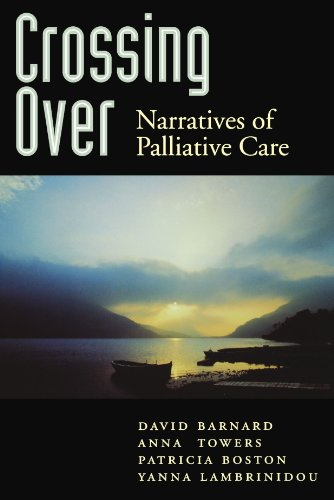 Crossing Over: Narratives of Palliative Care by Oxford University Press