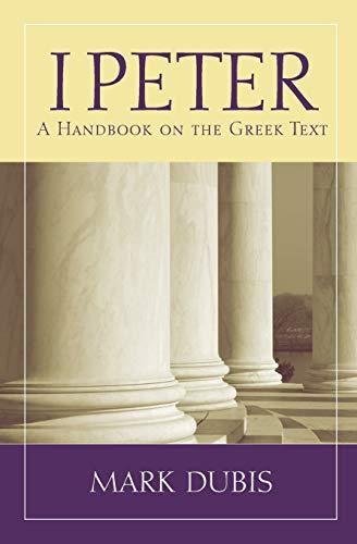 1 Peter: A Handbook on the Greek Text (Baylor Handbook on the Greek New Testament)