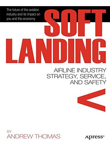 Soft Landing: Airline Industry Strategy, Service, and Safety PDF