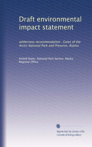 Draft environmental impact statement: wilderness recommendation : Gates of the Arctic National Park and Preserve, Alaska
