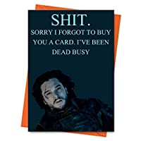 Game of Thrones Birthday Card Funny Birthday Card Jon Snow Birthday Card - Shit Sorry I Forgot To Buy You a Card Greeting Card