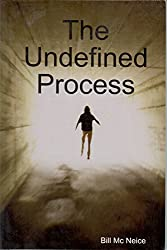 The Undefined Process
