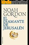El diamante de Jerusalén (BIBLIOTECA NOAH GORDON) (Spanish Edition)