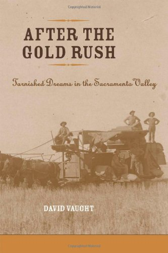 After the Gold Rush: Tarnished Dreams in the Sacramento Valley (Revisiting Rural America)