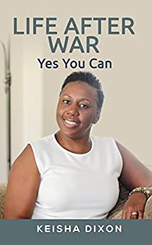 Life After War: Yes You Can by [Dixon, Keisha]