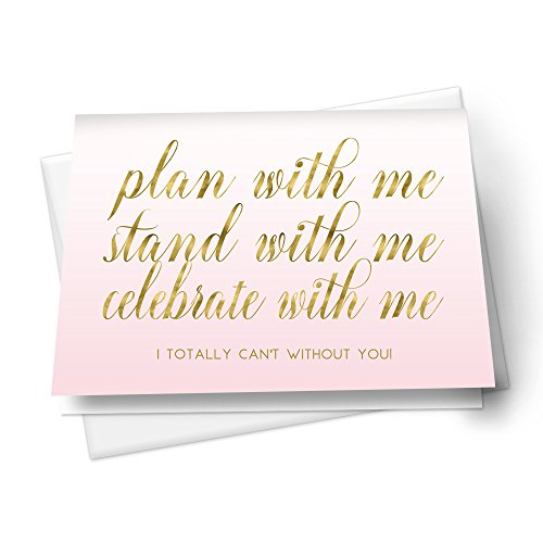 Blush and Gold Will You Be My Bridesmaid Cards (6 Pack) I Can't Without You Maid of Honor - Exclusive Gold Foil Card