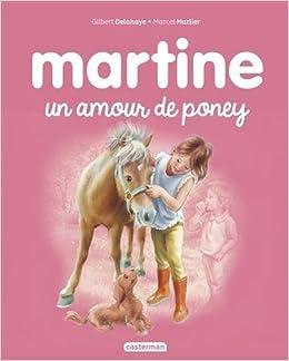Les Albums De Martine Un Amour De Poney 9782203106598