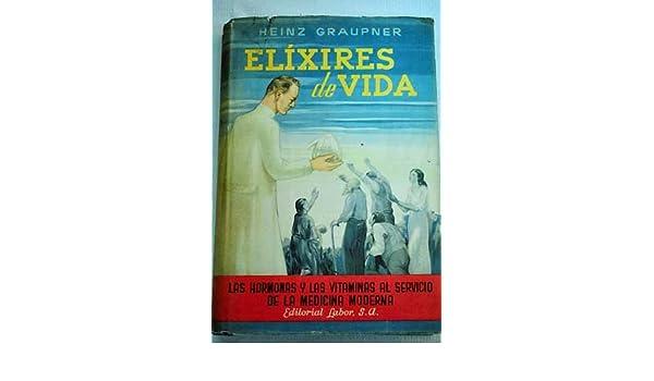 Elixires de vida: Hormonas y vitaminas: Heinz Graupner: Amazon.com: Books