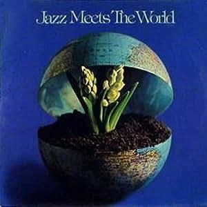 JAZZ MEETS THE WORLD