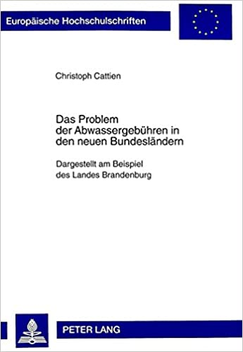 Das Problem Der Abwassergebuehren in Den Neuen Bundeslaendern: Dargestellt Am Beispiel Des Landes Brandenburg (Europaeische Hochschulschriften / European University Studie)