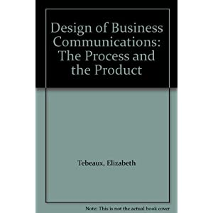Design of Business Communications: The Process and the Product