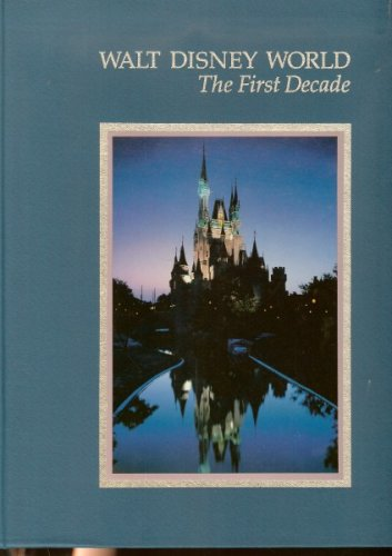 Walt Disney World: The First Decade (Best Selling Authors Of The Decade)