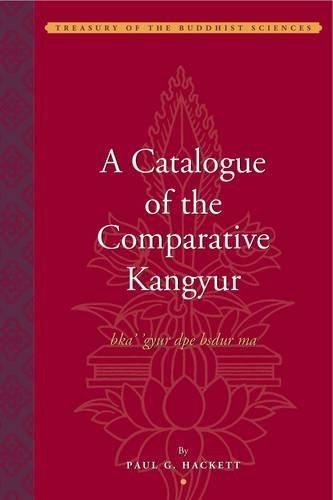 A Catalogue of the Comparative Kangyur (bka' 'gyur dpe bsdur ma) (Treasury of the Buddhist Sciences)