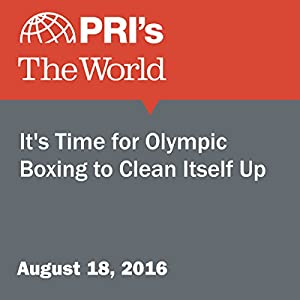It's Time for Olympic Boxing to Clean Itself Up