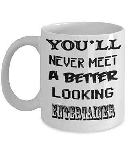 I'm An Awesome Entertainer Gifts 11oz Coffee Mug - Better Looking - Best Inspirational Gifts and Sarcasm Pet Lover]()