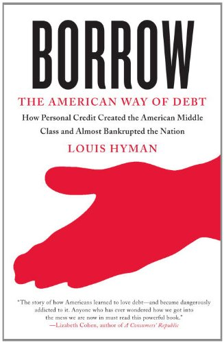 Borrow: The American Way of Debt by [Hyman, Louis]