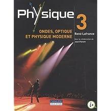 Physique 3 - Ondes, optique et physique moderne