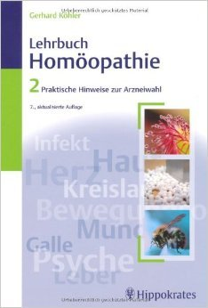 Lehrbuch der Homöopathie: Band 2: Praktische Hinweise zur Arzneiwahl von Gerhard Köhler ( 28. Januar 2009 )