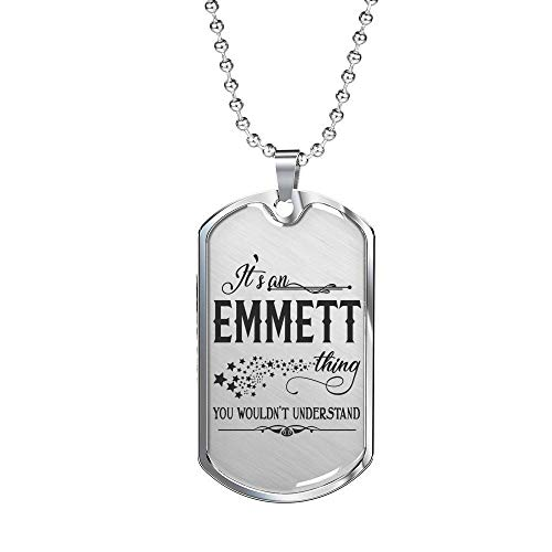 (Valentine Jewelry for Him - It is an Emmett Thing You Wouldn't Understand - Romantic Valentine Gift for Boyfriend,Husband - Dog Tag 24)
