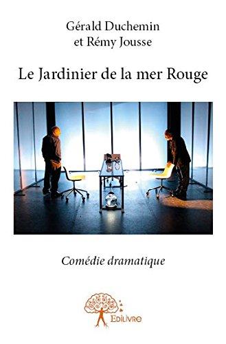 Le Jardinier De La Mer Rouge 9782332849502 Amazon Books