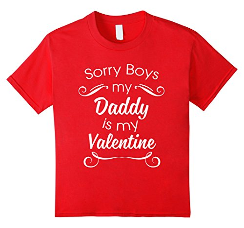 Kids Sorry Boys Daddy Is My Valentine! Cute Valentine's Day Shirt 6 Red