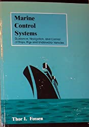 Marine Control Systems Guidance, Navigation, and Control of Ships, Rigs and Underwater Vehicles