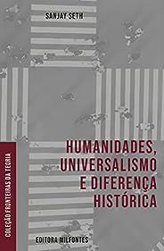 Humanidades, Universalismo e diferença histórica