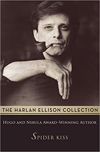 Spider Kiss (The Harlan Ellison Collection) by Harlan Ellison