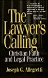 The Lawyer's Calling: Christian Faith and Legal
