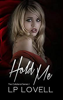 Hold Me: A mafia romance (Collateral Book 2) by [Lovell, LP]