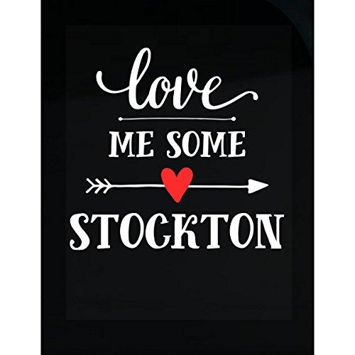 Love Me Some Stockton Cool Gift - Sticker (Stockton Accent)