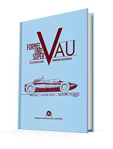 Formel Vau und Super Vau: Die Geschichte eines Rennsport-Welterfolges